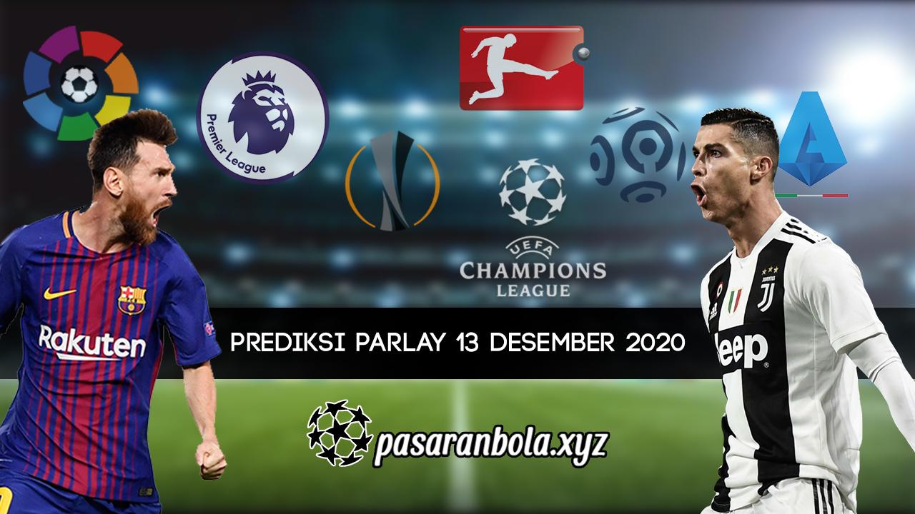 Prediksi Parlay Bola 13 Desember 2020