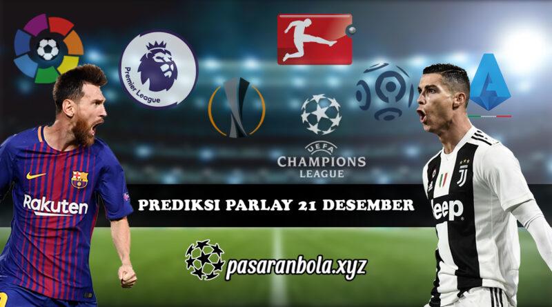 Prediksi Parlay Bola 21 Desember 2020